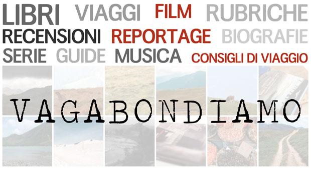 Libri viaggi film reportage e consigli di viaggio? Vagabondoiamo!
